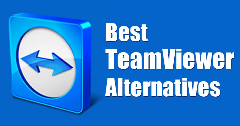 7 Best TeamViewer Alternatives For Windows & Mac You Must Try!