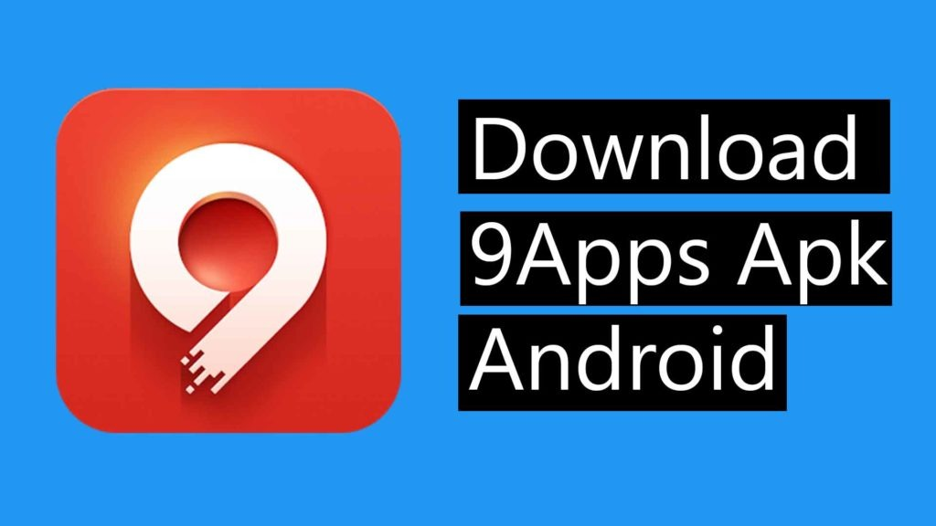9Apps Apk Latest Version: Download and Install On Android And iOS