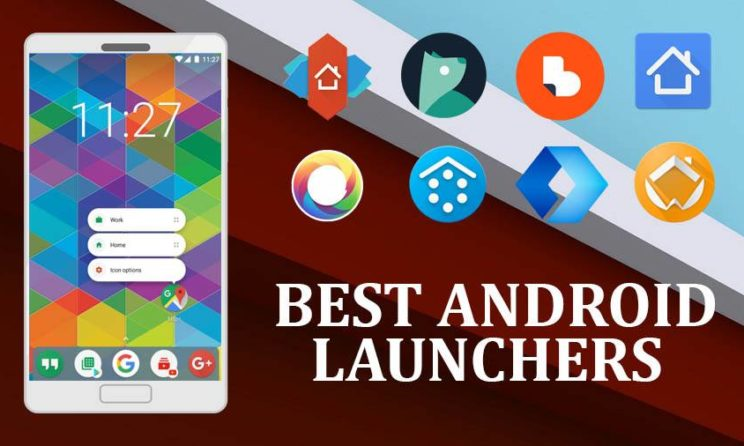 These Are The Best Android Launchers Of 2019 You Need To Try!