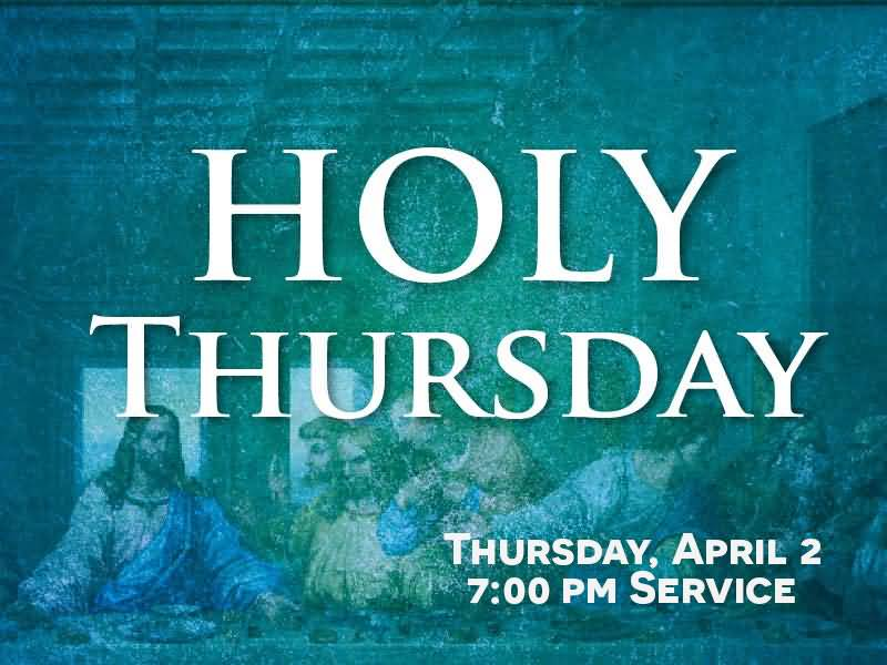 Maundy Thursday 2019 Wishes, Quotes, Prayers, Images Messages