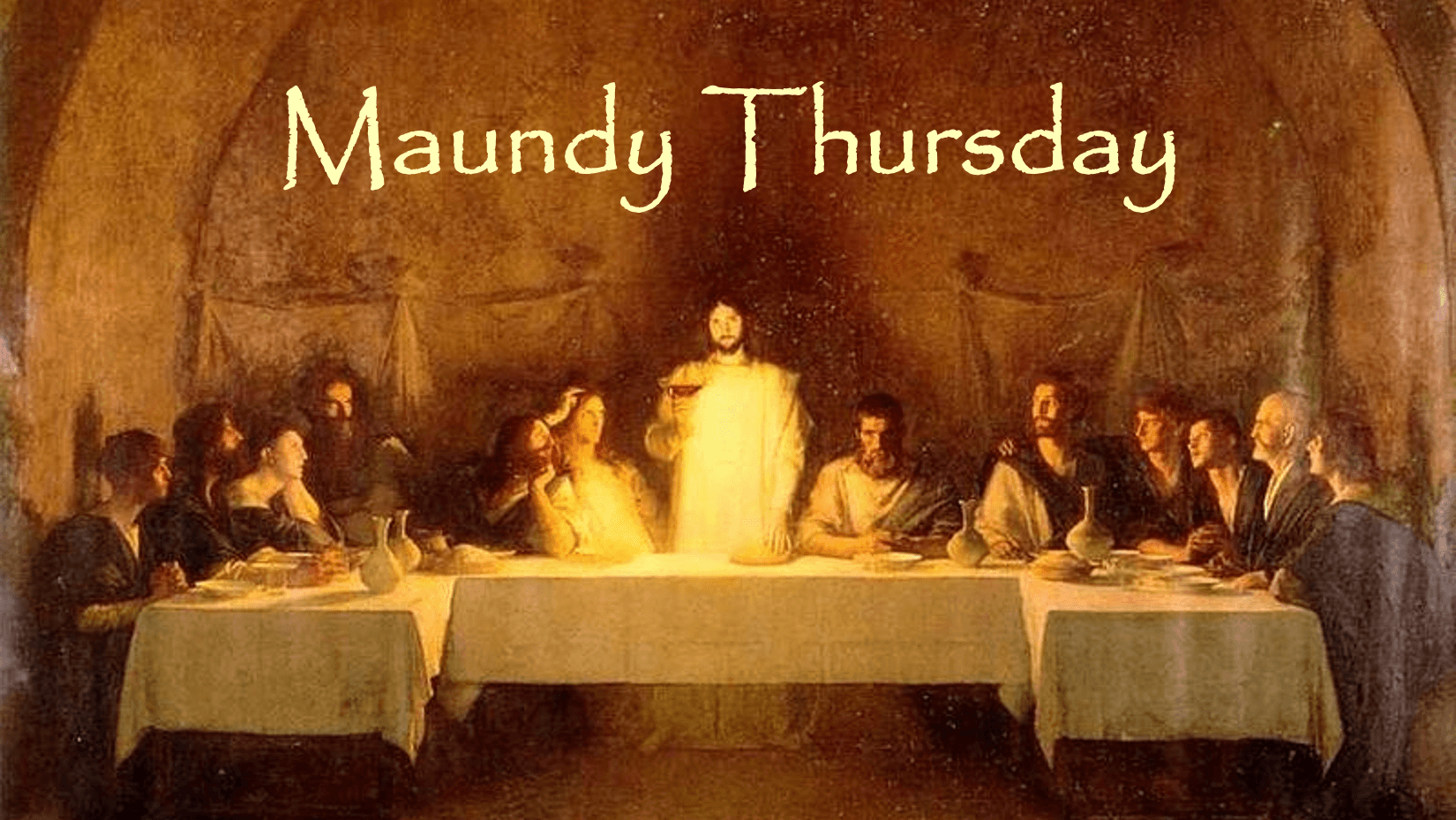 Maundy Thursday (Holy Thursday) 2019 Wishes, Quotes, Prayers, Images, Messages