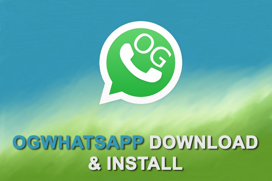 OGWhatsApp: Download And Install The WhatsApp Mod Easily
