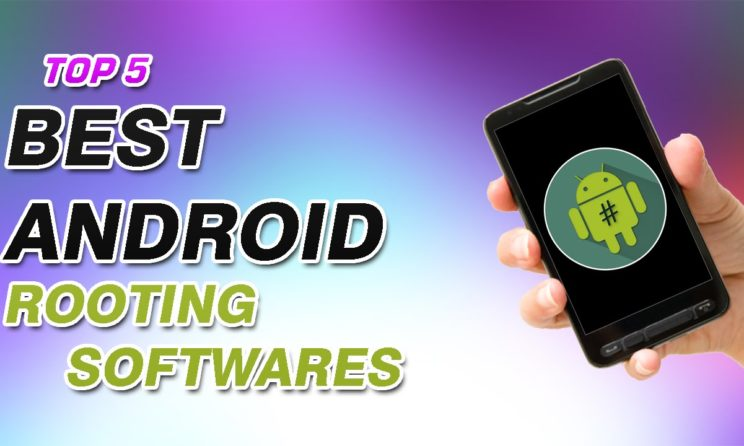 These Are The Top 5 Best Android Rooting Apps of 2019