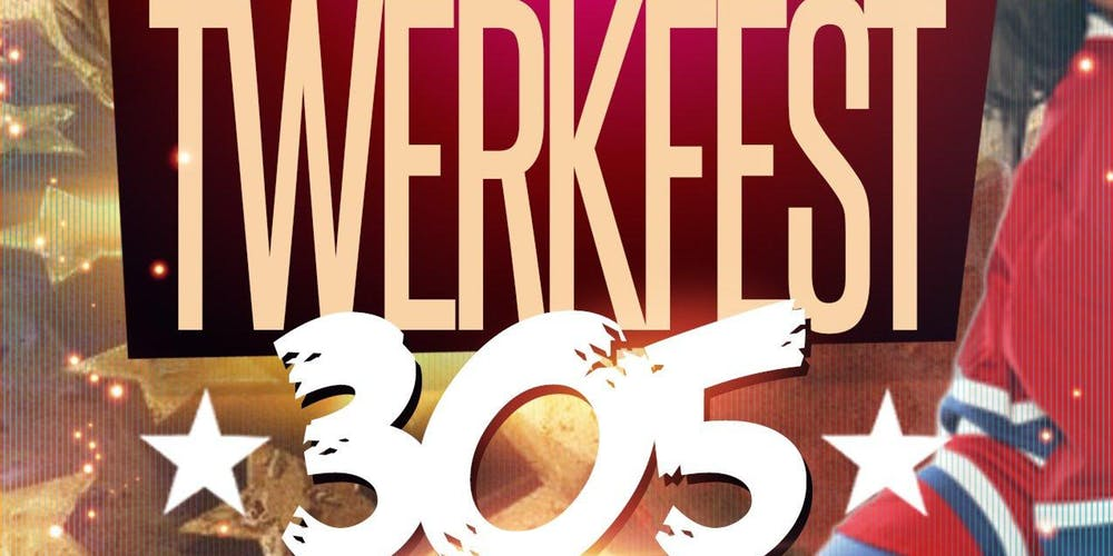 Twerkfest 305