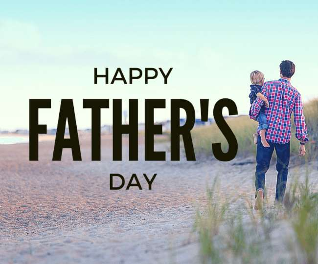 Father's Day 2019 Images, Wallpapers, Quotes, Wishes And Greetings To Wish Your Father On This Special Day