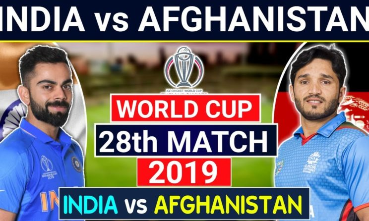 ICC World Cup 2019: India Is All Set To Face-off Afghanistan For A Win To Reach On Semi-final