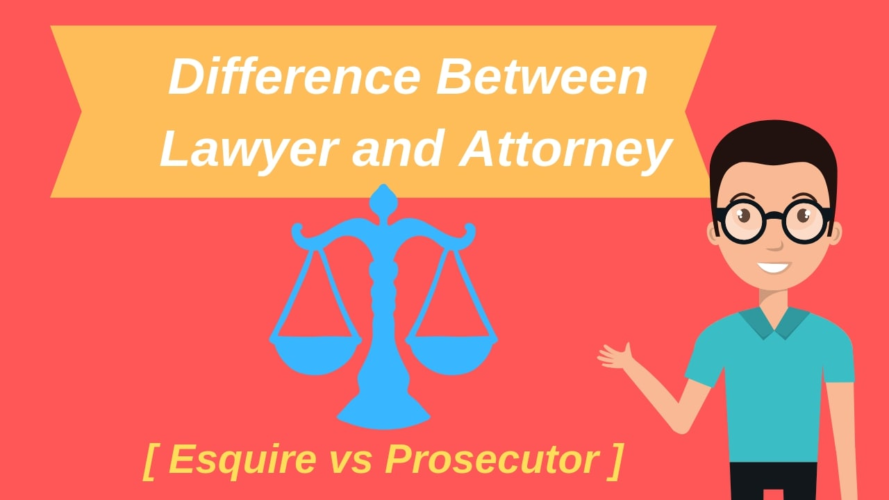 Attorney vs Lawyer: Key Differences Which You Must Know