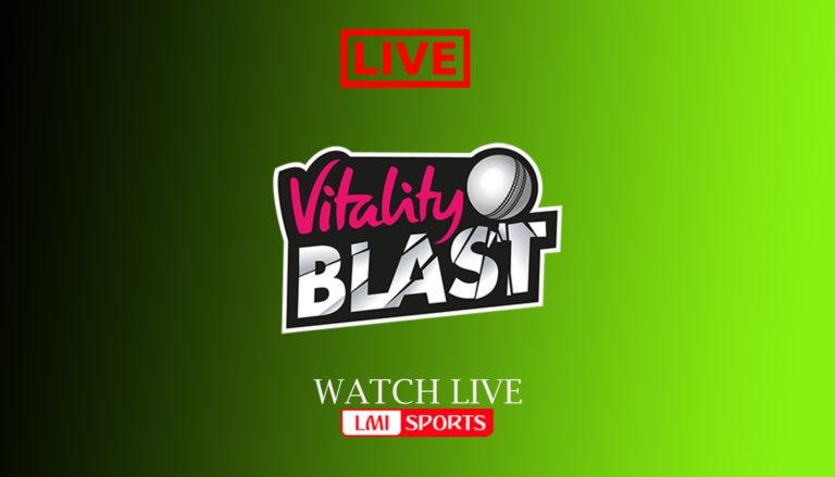 Vitality T20 Blast 2019: Full Schedule, Venues, Squad, TV & Live Streaming