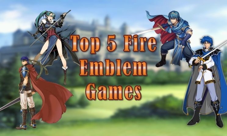 Here's The List Of Top 5 Fire Emblem Games Of All Times 2019