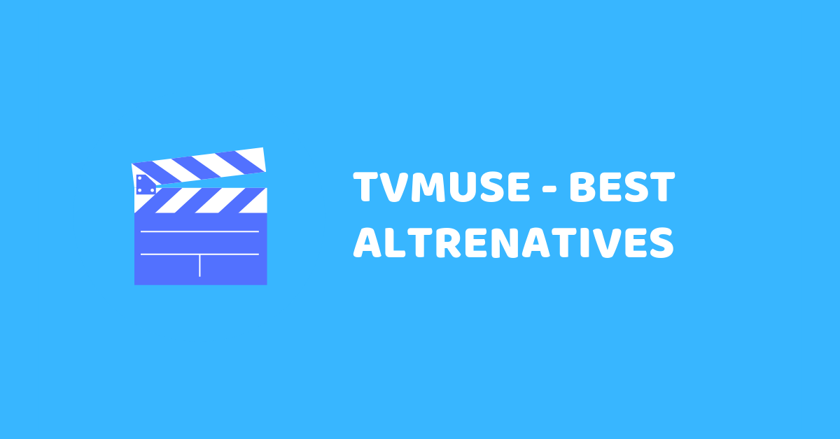 These Are Top 4 Working TVMuse Alternatives In 2019