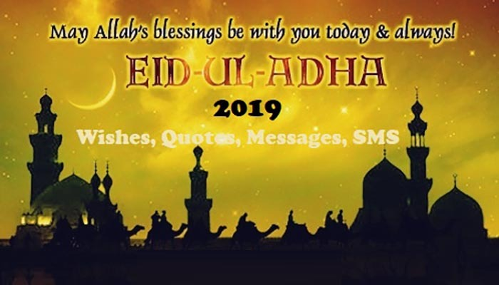When Is Eid-Al-Adha 2019 Wishes, Quotes & Messages