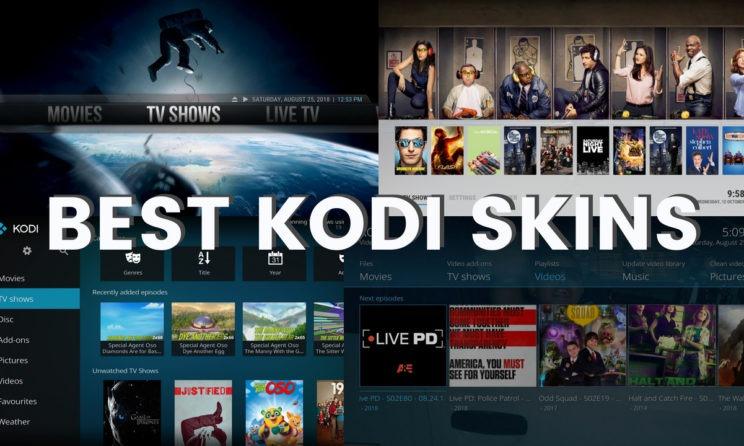 Top 8 Best Kodi Skins 2019 For Awesome Kodi Experience!